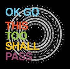 OKGo-ThisTooShallPass